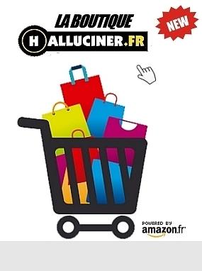 Cliquez pour accéder à la Boutique Halluciner.fr